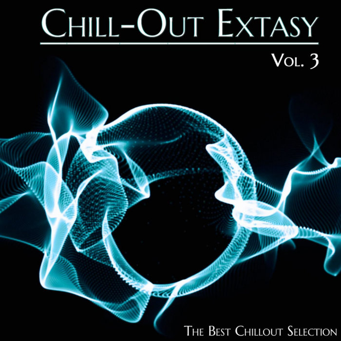 VARIOUS - Chill-Out Extasy Vol 3 (The Best Chillout Selection)