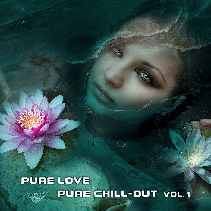 VARIOUS - Pure Love, Pure Chill Out Vol 1