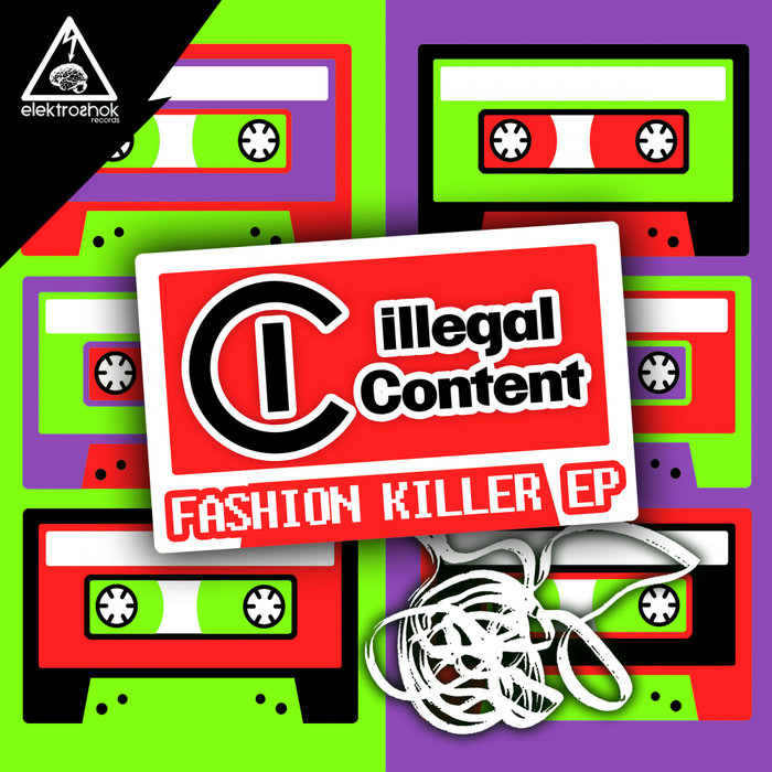 ILLEGAL CONTENT - Fashion Killer EP