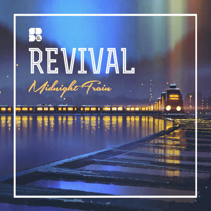REVIVAL - Midnight Train EP