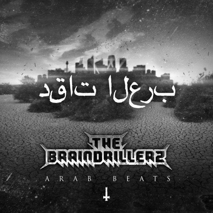 THE BRAINDRILLERZ - Arab Beats