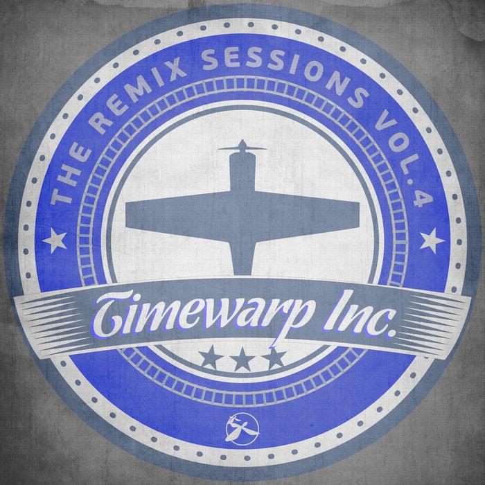 VARIOUS/TIMEWARP INC - The Remix Sessions Vol 4