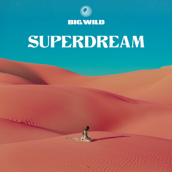 BIG WILD - Superdream