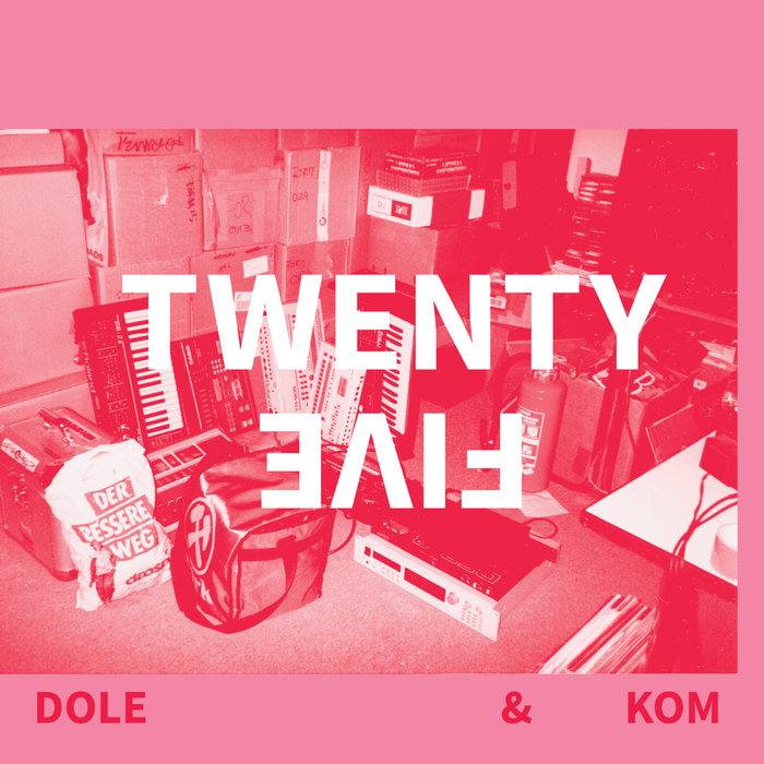 DOLE & KOM - Twenty Five