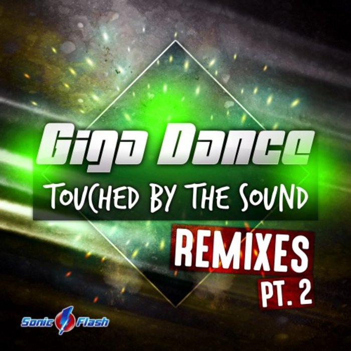 Giga Dance - Touched By The Sound (Remixes Part 2)