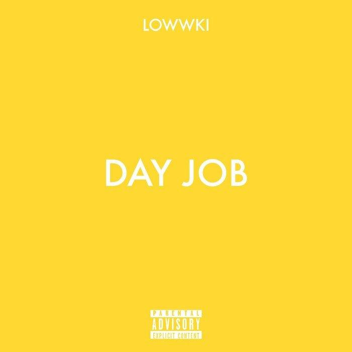 LOWWKI - Day Job (Explicit)