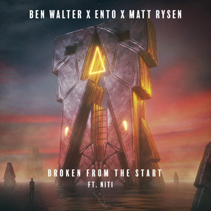 BEN WALTER/ENTO/MATT RYSEN feat NITI - Broken From The Start