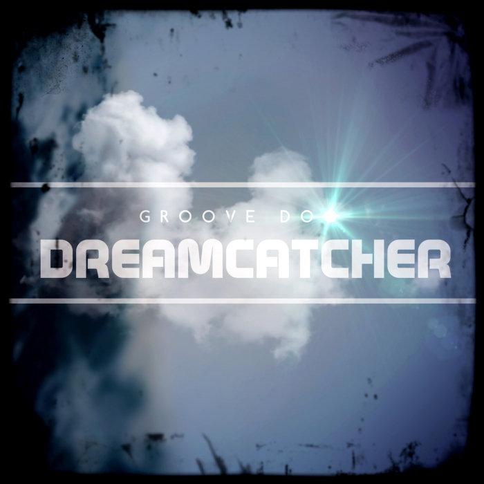 GROOVE DOO - Dreamcatcher