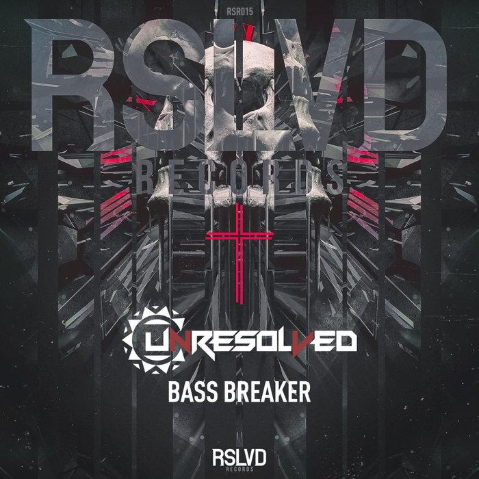 UNRESOLVED - Bass Breaker