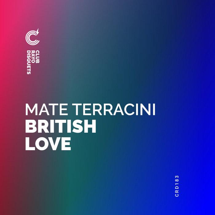 MATE TERRACIN - British Love