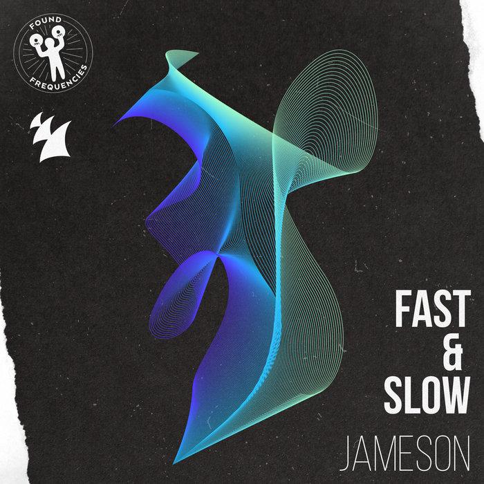 JAMESON - Fast & Slow