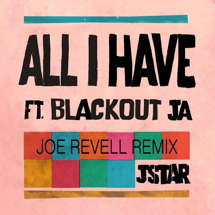 JSTAR feat BLACKOUT JA - All I Have