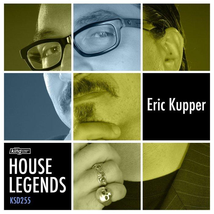 ERIC KUPPER - House Legends