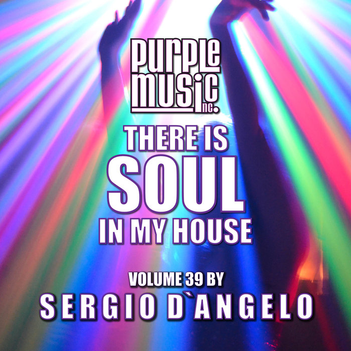 VARIOUS - Sergio D'angelo Presents There Is Soul In My House Vol 39