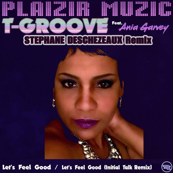 T-GROOVE feat ANIA GARVEY - Let's Feel Good
