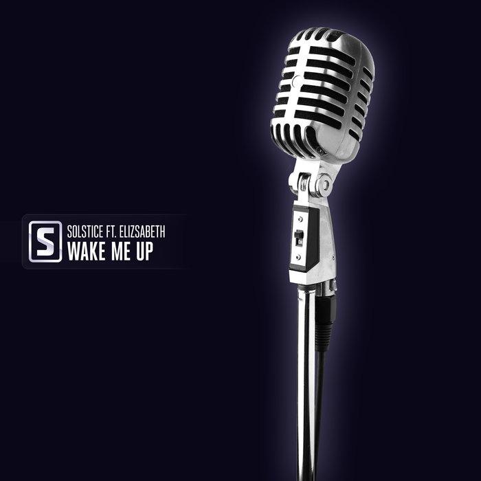 SOLSTICE feat ELIZSABETH - Wake Me Up