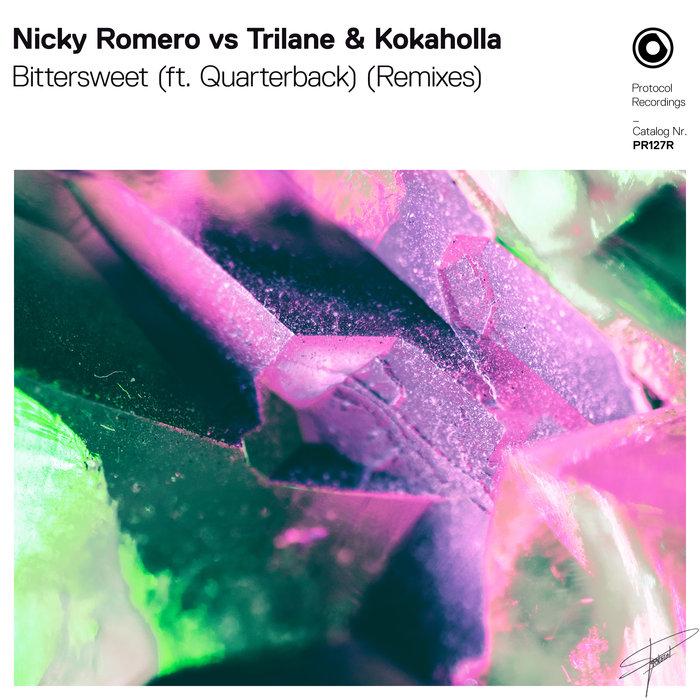NICKY ROMERO vs TRILANE & KOKAHOLLA feat QUARTERBACK - Bittersweet (Remixes)