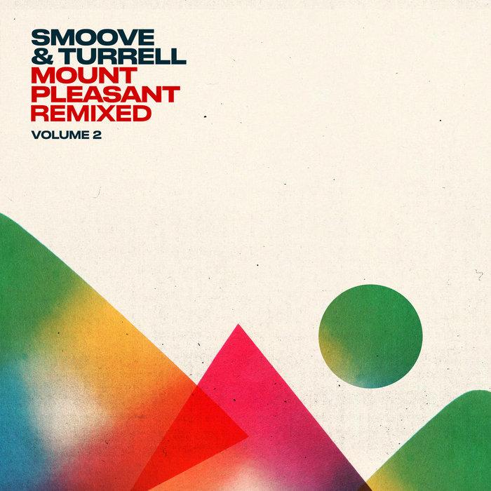 SMOOVE & TURRELL - Mount Pleasant Remixed Vol 2