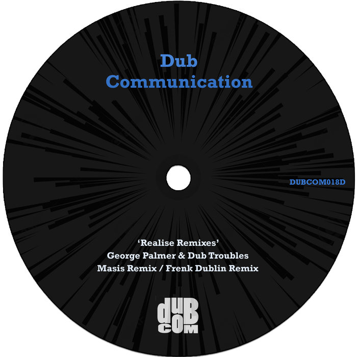 GEORGE PALMER & DUB TROUBLES - Realise Remixes