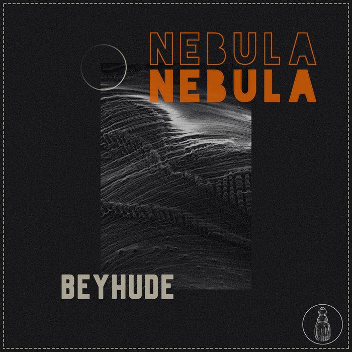 BEYHUDE - Nebula