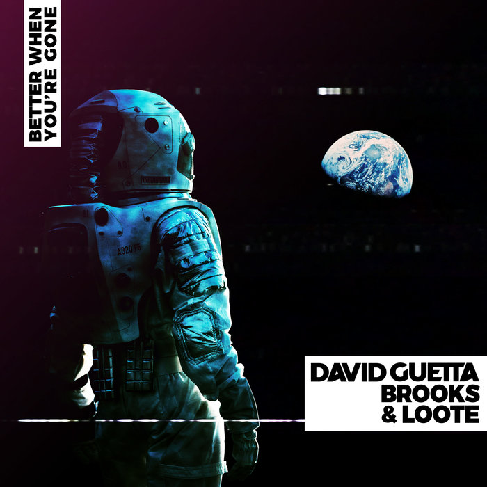DAVID GUETTA/BROOKS/LOOTE - Better When You're Gone