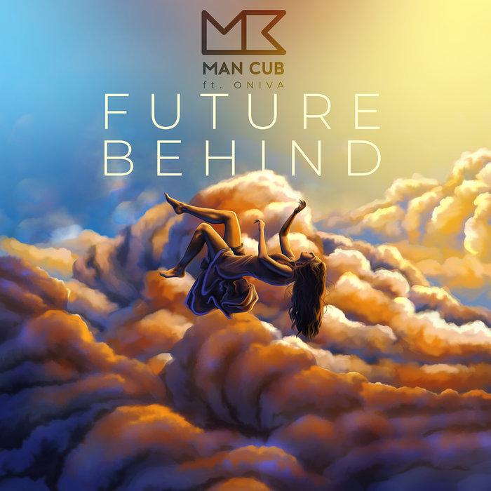 MAN CUB feat ONIVA - Future Behind
