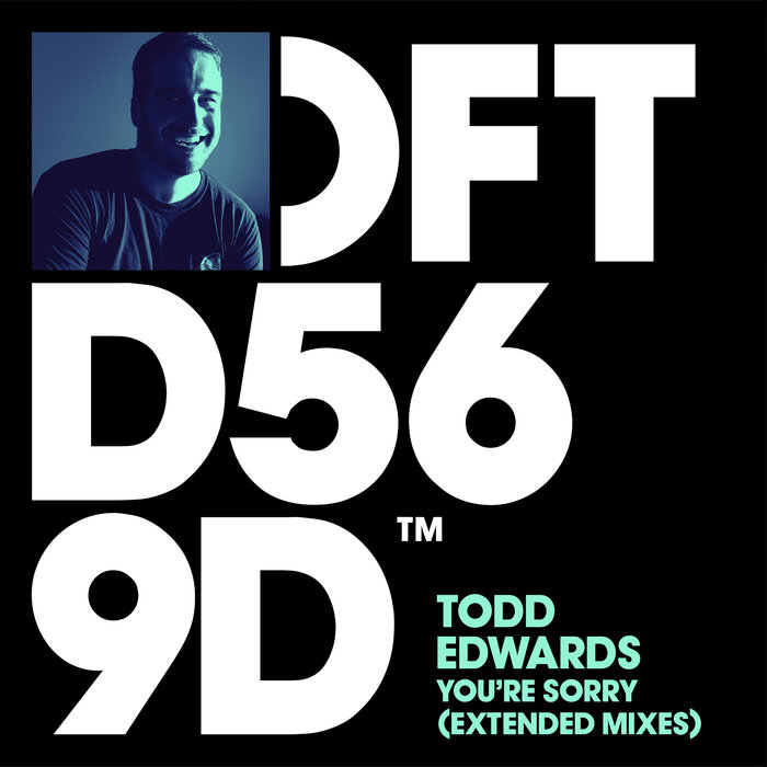 TODD EDWARDS - You're Sorry