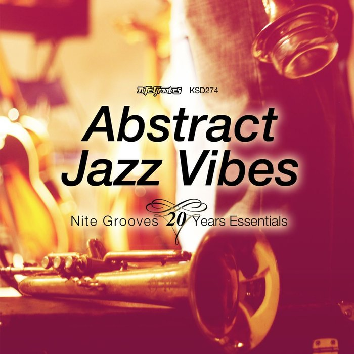 VARIOUS - Abstract Jazz Vibes (Nite Grooves 20 Years Essentials)