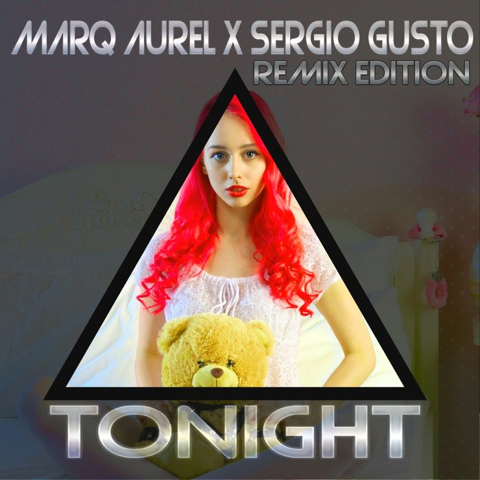 Marq Aurel X Sergio Gusto - Tonight (Remix Edition)