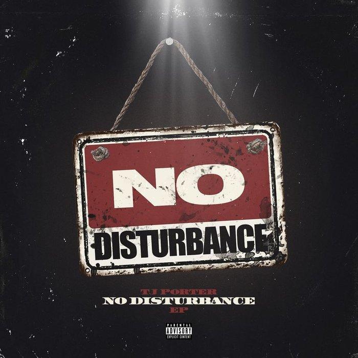TJ PORTER - No Disturbance (Explicit)
