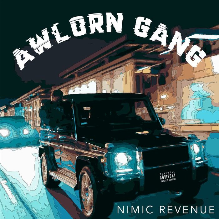 NIMIC REVENUE - Awlorn Gang (Explicit)