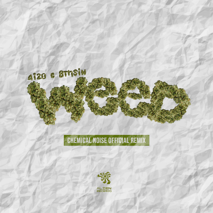 4I20 & 8THSIN & CHEMICAL NOISE - Weed