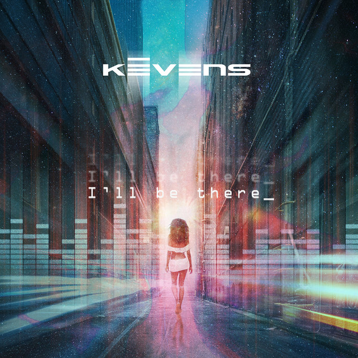 KEVENS - I'll Be There