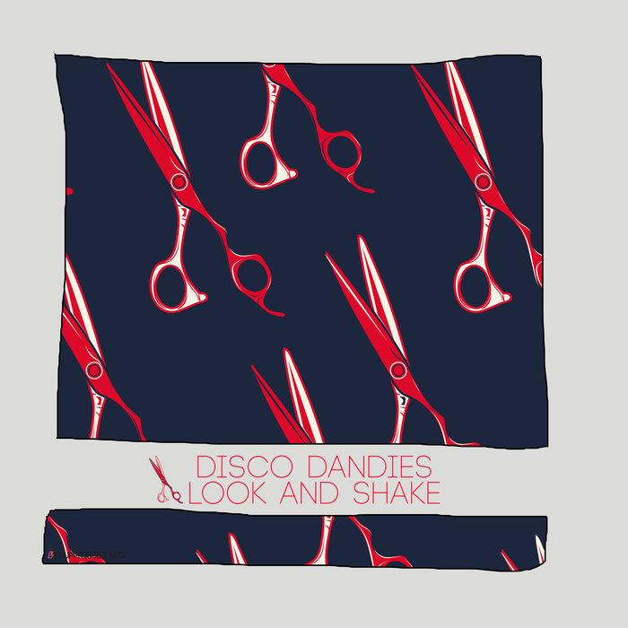 DISCO DANDIES - Look And Shake