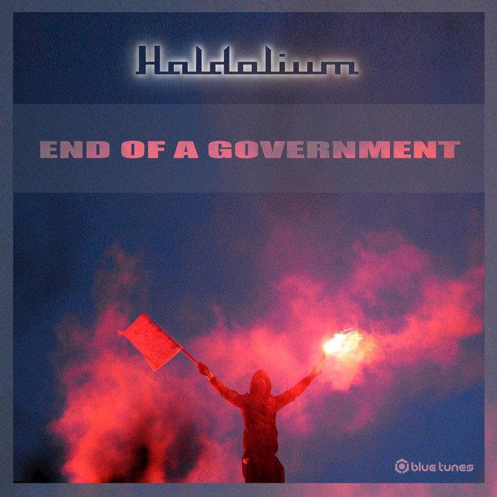 HALDOLIUM - End Of A Government