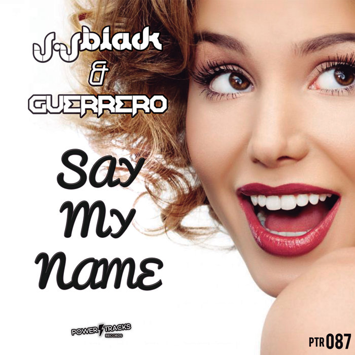 J JBLACK & GUERRERO - Say My Name