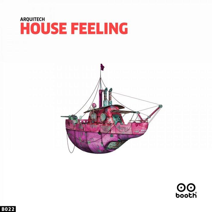 THE ARQUITECH - House Feeling EP