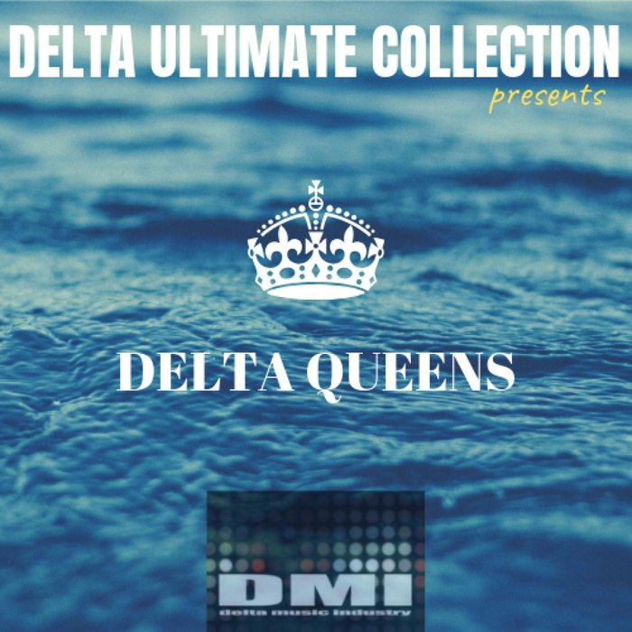 DELTA QUEENS - Delta Ultimate Collection Presents