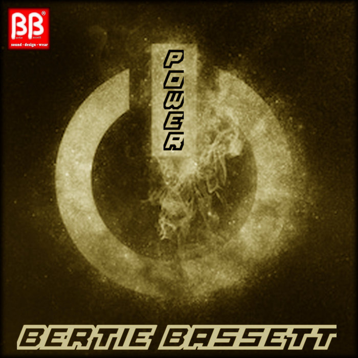 BERTIE BASSETT - Power