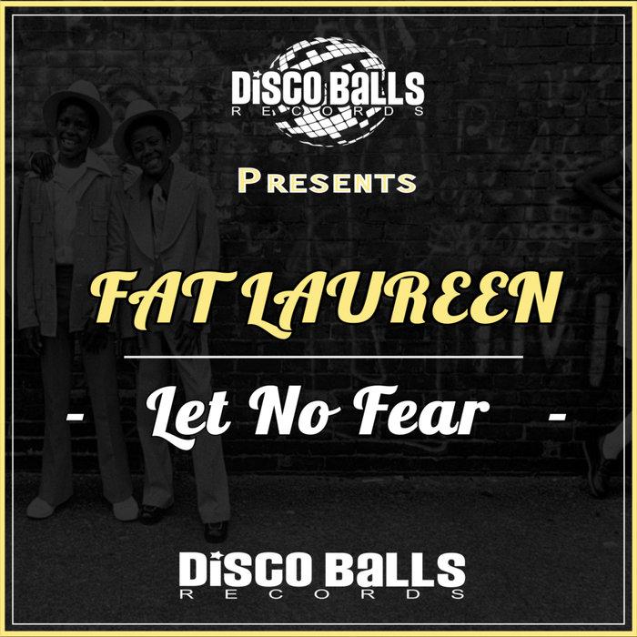 FAT LAUREEN - Let No Fear