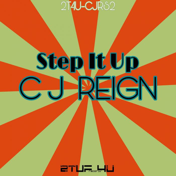 CJ REIGN - Step It Up
