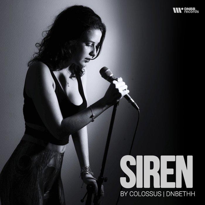 DNBETHH/COLOSSUS - Siren