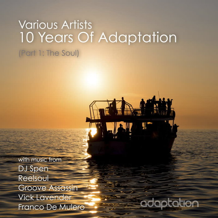 VARIOUS - 10 Years Of Adaptation Part 1/The Soul