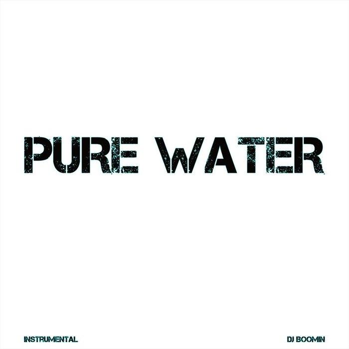 DJ BOOMIN - Pure Water