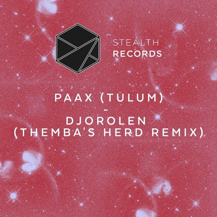PAAX (TULUM) - Djorolen (THEMBA's Herd Remix)