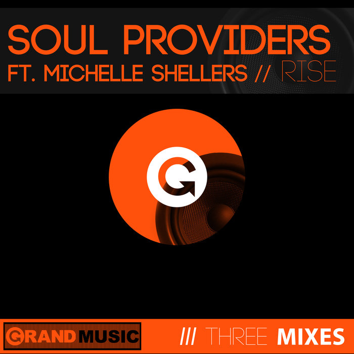 SOUL PROVIDERS feat MICHELLE SHELLERS - Rise
