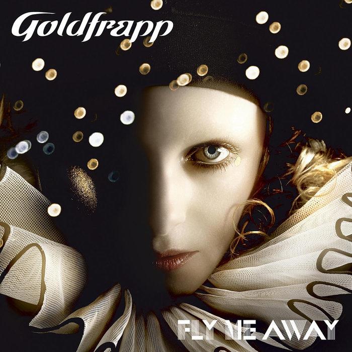 GOLDFRAPP - Fly Me Away