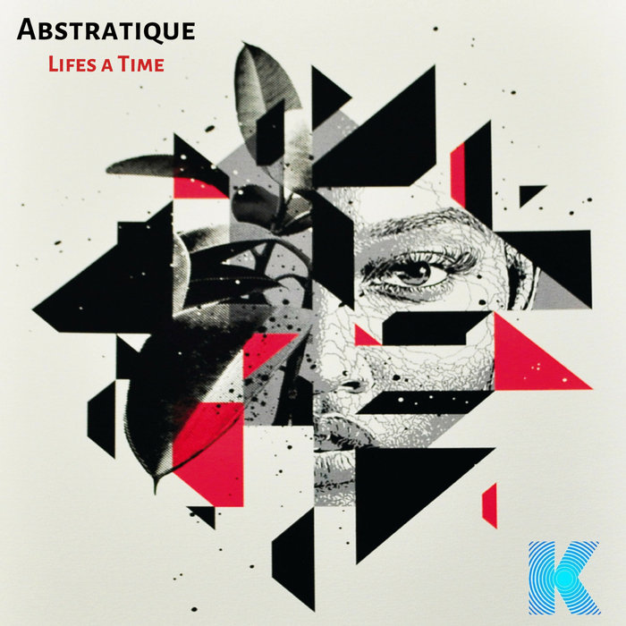 ABSTRATIQUE - Lifes A Time