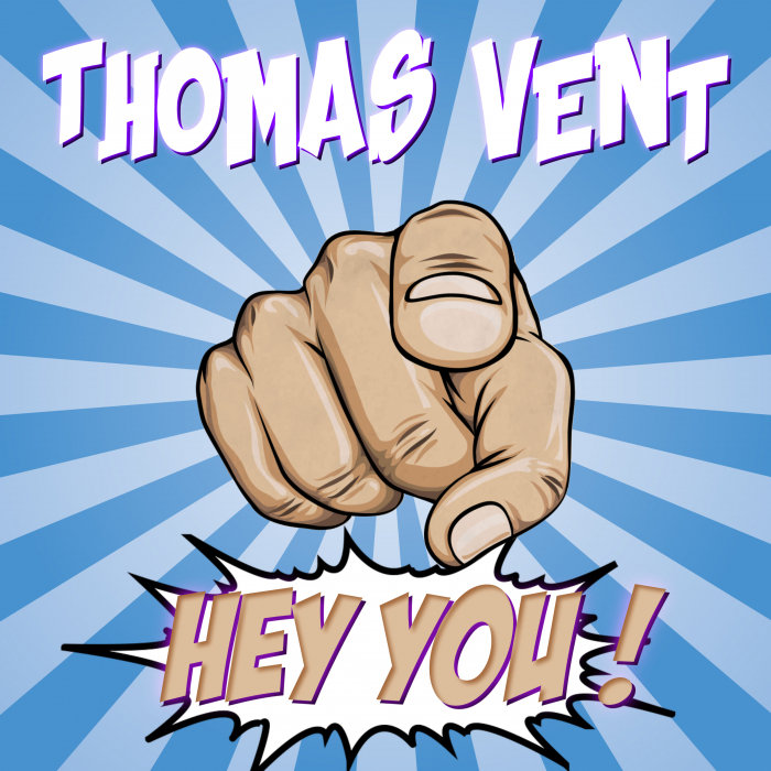 THOMAS VENT - Hey You !