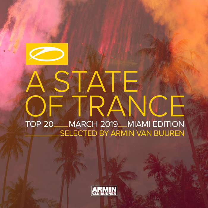 VARIOUS/ARMIN VAN BUUREN - A State Of Trance Top 20 - March 2019 (Selected By Armin Van Buuren) Miami Edition